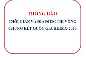 Thông báo thời gian và địa điểm thi Vòng Chung kết quốc gia HKIMO 2020