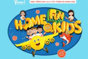 DỰ ÁN HOME FUN FOR KIDS  BÉ Ở NHÀ – VUI KHÁM PHÁ CHẶNG 5