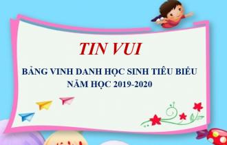 BẢNG VINH DANH HỌC SINH TIÊU BIỂU NĂM HỌC 2019-2020