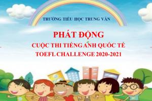 CUỘC THI TIẾNG ANH QUỐC TẾ TOEFL CHALLENGE 2020-2021