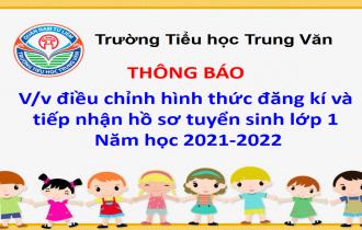 TH Trung Văn – Thông báo: V/v điều chỉnh hình thức đăng kí và tiếp nhận hồ sơ tuyển sinh lớp 1 – Năm học 2021-2022