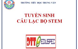 Trường Tiểu học Trung Văn – Tuyển sinh Câu lạc bộ STEM